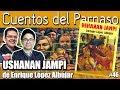 CUENTOS DEL PARNASO #46: USHANAN JAMPI DE ENRIQUE LÓPEZ ALBÚJAR (RESUMEN Y ANÁLISIS)