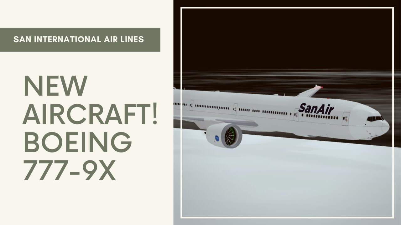 Attending my Own Airline's Flight - Roblox San Air (777x)