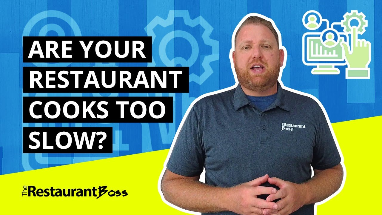 Are Your Restaurant Cooks Too Slow?