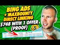 Bing Ads PPC: I Made $748 With ONE MaxBounty Campaign - 100% Revealed