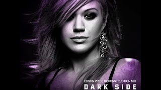 Kelly Clarkson - Dark Side (Audio)