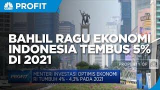 Menteri Bahlil Ragu Ekonomi Indonesia Tembus 5% di 2021