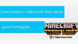 Como traduzir o Minecraft Story Mode para Português