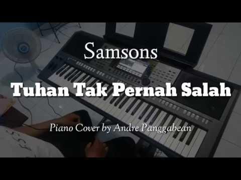Tuhan Tak Pernah Salah - Samsons | Piano Cover by Andre Panggabean
