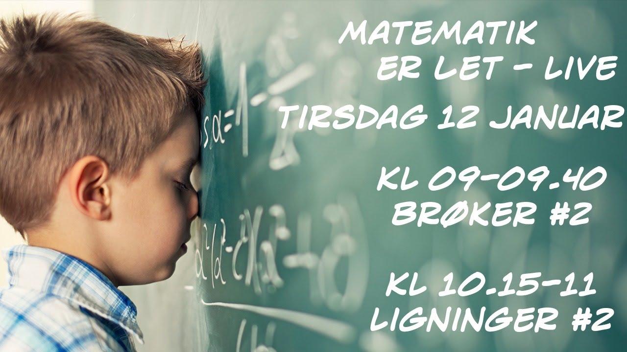 Matematik er let - Tirsdag 12/1 - LIVE - fra Nykøbing Skole, Nykøbing sj.