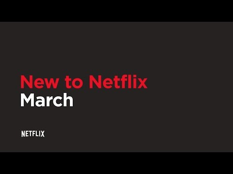 New to Netflix US | March | Netflix