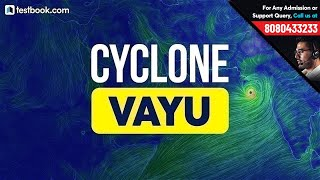Latest Update on Vayu Cyclone  | Geography for RRB NTPC 2019 & SSC | Cyclone Vayu Latest News