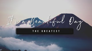 It's a Beautiful Day | The Greatest | 13 October 2020
