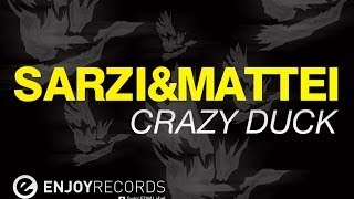 Sarzi&Mattei - Crazy Duck (Original Mix)