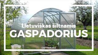 Lietuviški Šiltnamiai GASPADORIUS | Polikarbonatiniai Šiltnamiai | Siltnamiukainos.lt