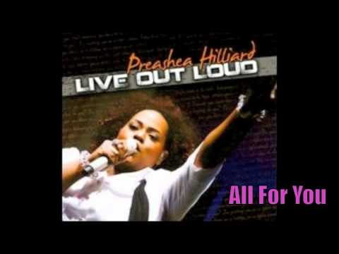 Preashea Hilliard | All For You