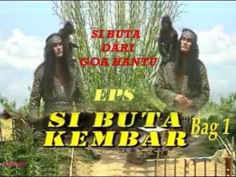 """Download Si Buta dari Goa Hantu Episode  """"Si Buta Kembar"""" (Bag 1)"""
