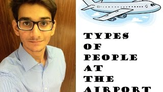 Types of People At The Airport