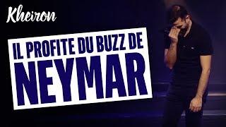60 MINUTES AVEC KHEIRON - IL PROFITE DU BUZZ DE NEYMAR