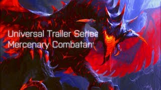 Universal Trailer Series - Mercenary Combatant - Remixed Heave…