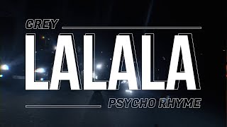 Grey256 - LALALA ft. Psycho Rhyme