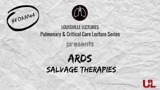 ARDS Salvage Therapies with Dr. Juan Galvis