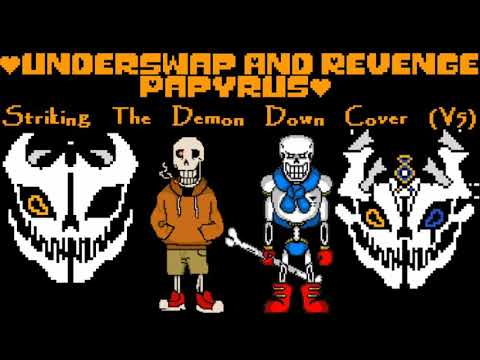 [Underswap And Revenge Papyrus] Striking The Demon Down Cover (V5)