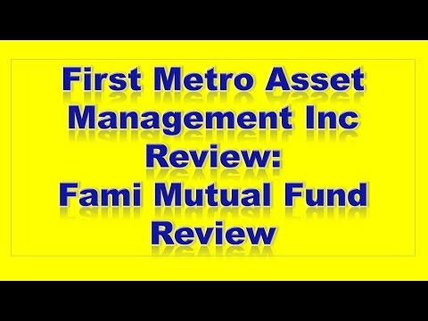 First Metro Asset Management Inc Review: Fami Mutual Fund Review