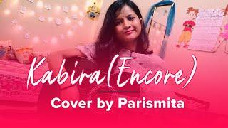 Kabira (Encore) - Cover | Yeh Jawaani Hai Deewani | Parismita