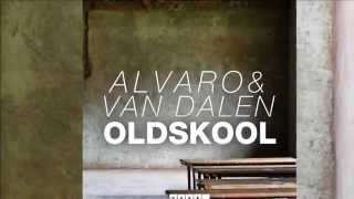 ALVARO & Van Dalen - Oldskool (Radio Edit) [Official]