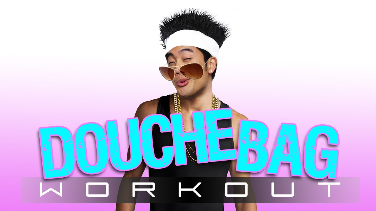 BECOME THE ULTIMATE DOUCHE | Douchebag Workout 2
