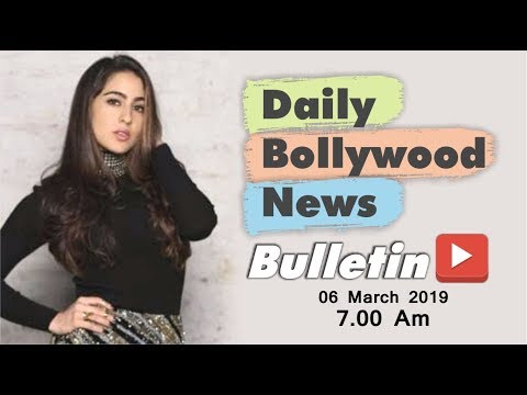 Latest Hindi Entertainment News From Bollywood | Sara Ali Khan | 06 March 2019 | 07:00 AM