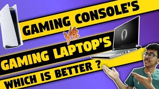 Gaming Console VS Gaming Laptop - Which is Better ?   What Should You Buy ?   GameOn Tech