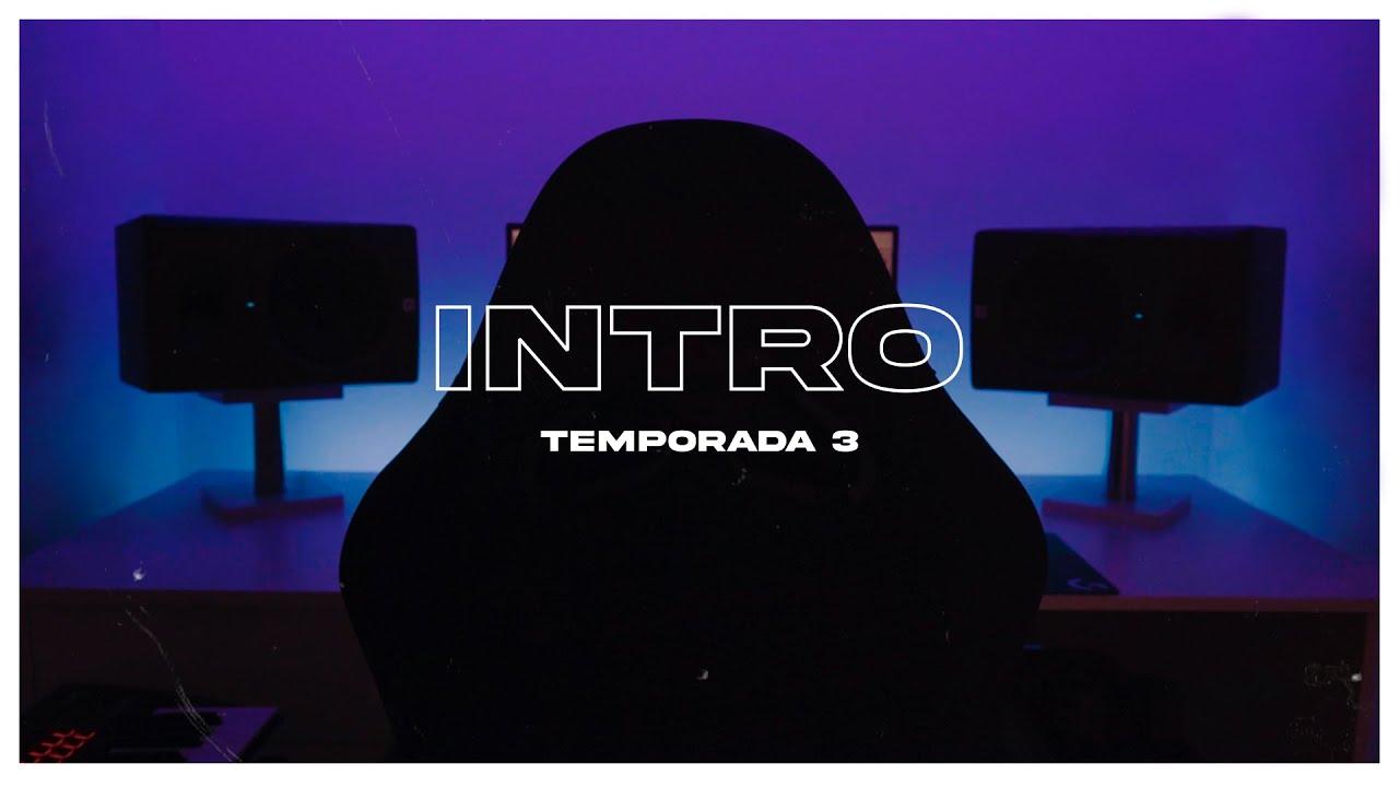 INTRO 🎬 TEMPORADA #3