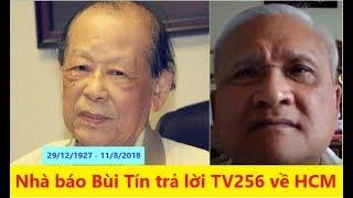 Tài Liệu: Nhà báo Bùi Tín trả lời TV256 về nhân vật Hồ Chí Minh, gây nhiều tranh cãi