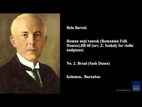 Bela Bartok, Roman nepi tancok (Romanian Folk Dances), BB 68 (arr. Z. Szekely for violin and piano)