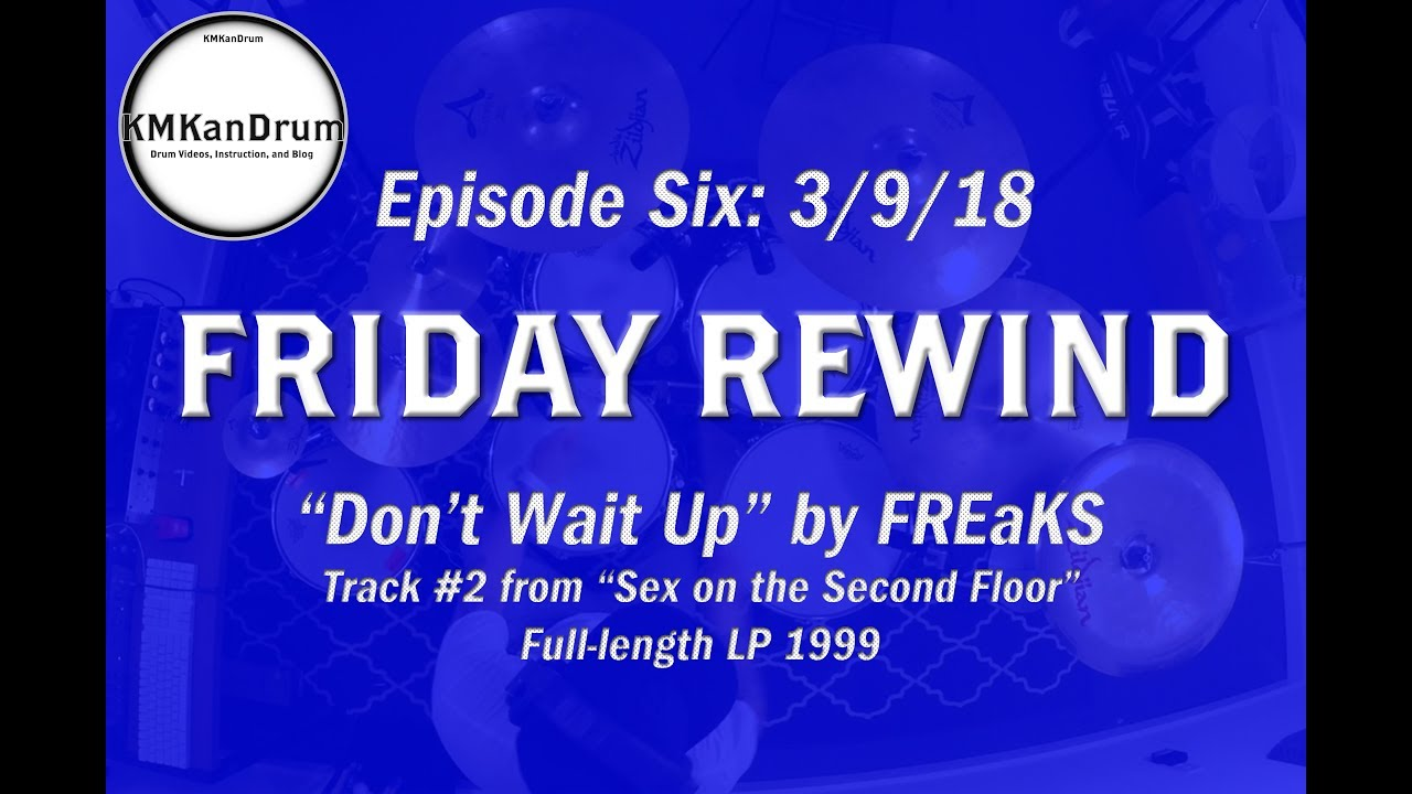 """Friday Rewind Wk. 6: """"Don't Wait Up"""" by FREaKS"""