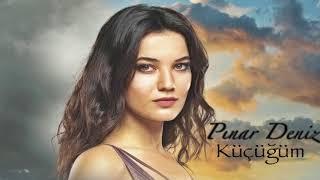 Pınar Deniz - Küçüğüm (Bir Deli Rüzgar)