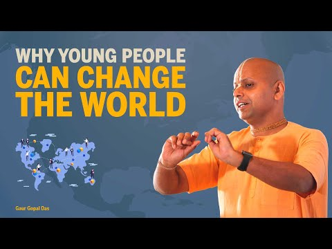 Why YOUNG people can CHANGE the WORLD by Gaur Gopal das