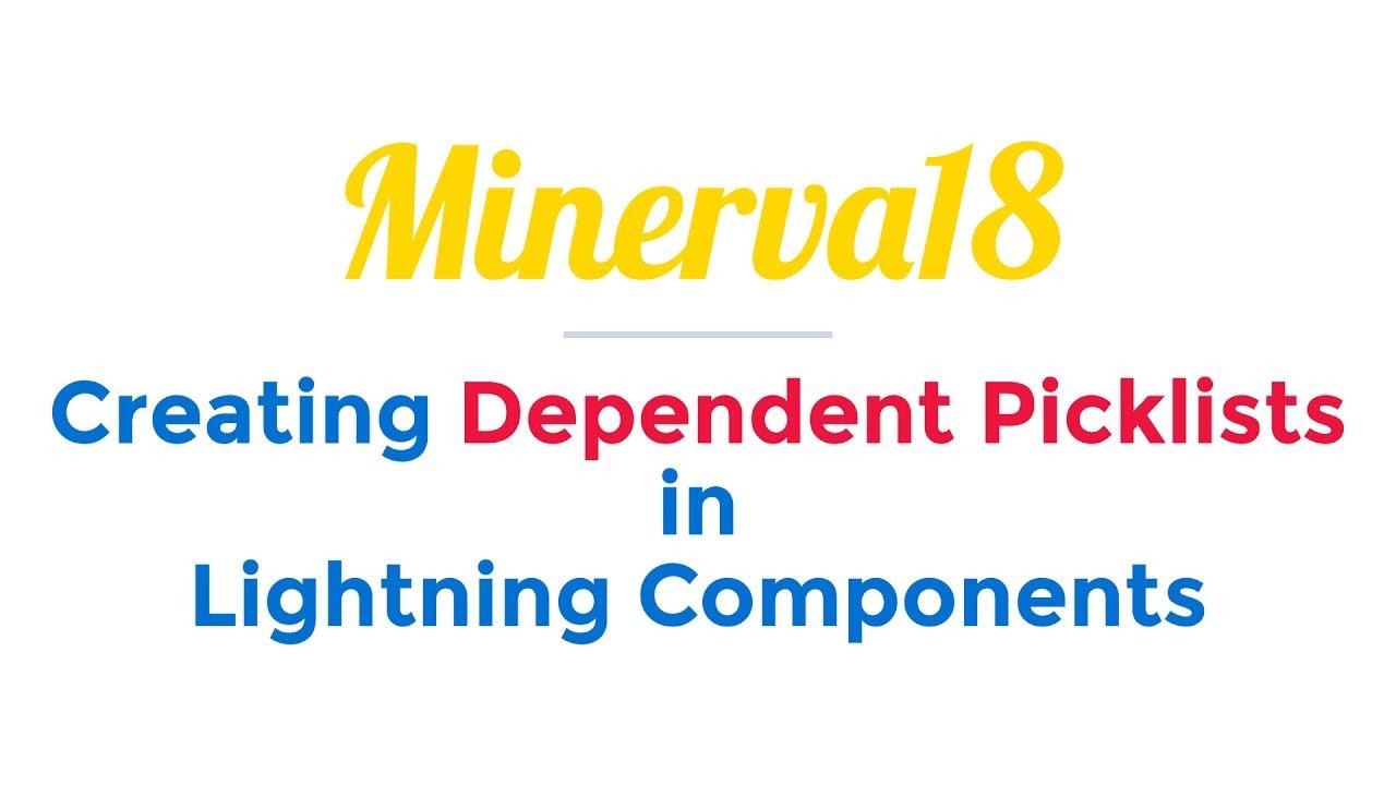 Creating Dependent Picklists in Lightning Components | Minerva18