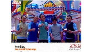 New Boyz Kau Abadi Selamanya - HD.mp3