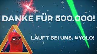 500.000 Abonnenten Special - Lassen wa's!