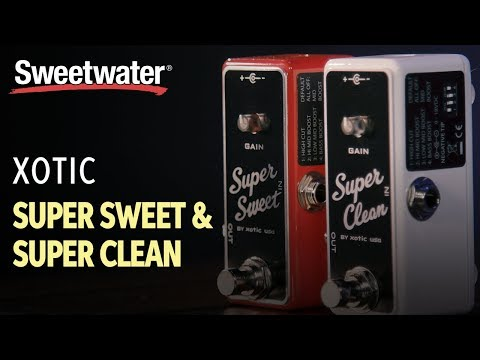 Xotic Super Clean and Super Sweet Boost Pedals Demo