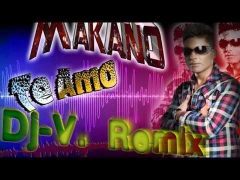 Makano - Te Amo (Dj-V. Remix)