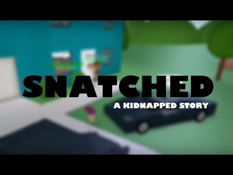 Roblox Kidnapped Story - Snatched