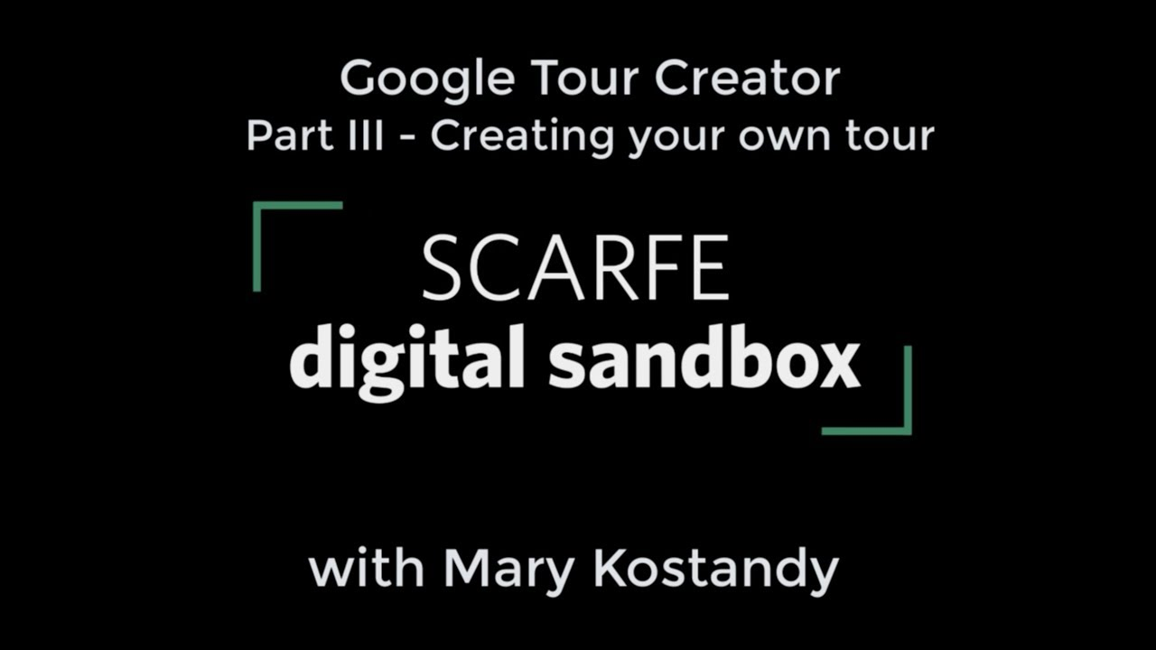 Google Tour Creator Tutorial - Part III: Creating Your Own Tour