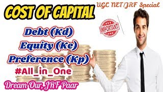 Cost of Capital | Cost of Debt (Kd), Cost of Equity (Ke, Kr) & Cost of Preference (Kp) | UGC NET/JRF