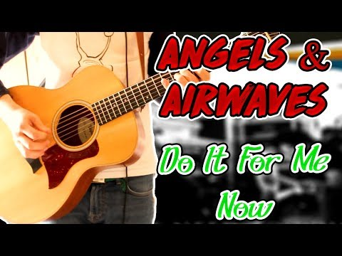 Angels & Airwaves - Do It For Me Now (Acoustic Version) Guitar Cover 1080P
