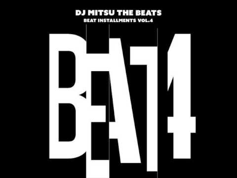 DJ Mitsu The Beats - Beat Installments Vol.4 [Full Album]