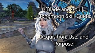 [Blade and Soul] Hongmoon Skill Guide: Acquisition, Use, and Purpose!