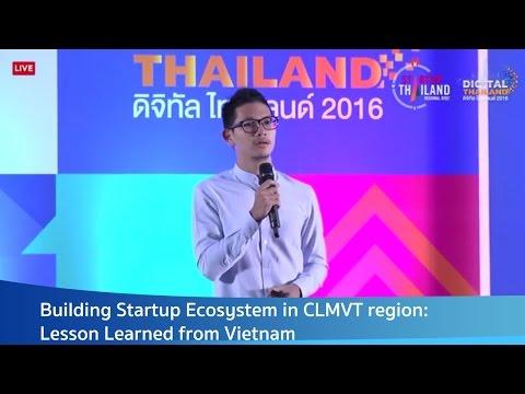 "Keynote speech ""Building Startup Ecosystem in CLMVT region: Lesson Learned from Vietnam"""