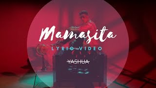 Yashua - Mamasita (Official Lyric Video)
