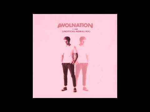 I am (Unofficial RedBull Mix) - AWOLNATION