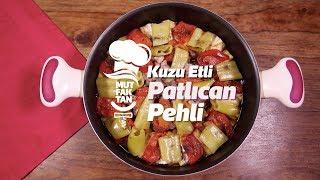 Mutfaktan Kuzu Etli Patlıcan Pehli Tarifi