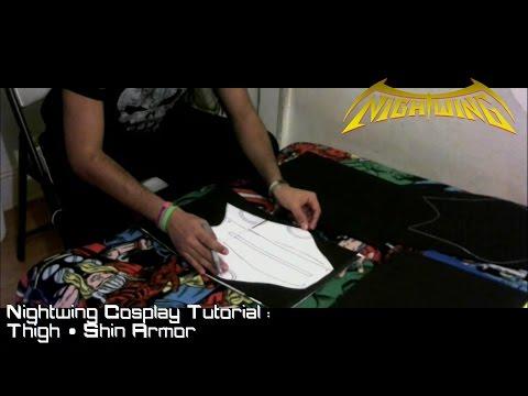 Nightwing Cosplay Tutorial : Thigh & Shin Armor